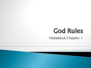 God Rules Habakkuk Chapter 1 1 God Rules