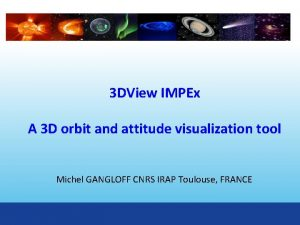 3 DView IMPEx A 3 D orbit and