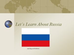 Lets Learn About Russia www flags netRUSS htm