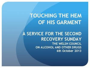 TOUCHING THE HEM OF HIS GARMENT A SERVICE