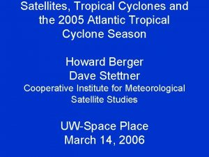 Satellites Tropical Cyclones and the 2005 Atlantic Tropical