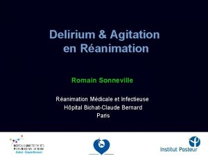 Delirium Agitation en Ranimation Romain Sonneville Ranimation Mdicale