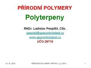 PRODN POLYMERY Polyterpeny RNDr Ladislav Pospil CSc pospisilgascontrolplast