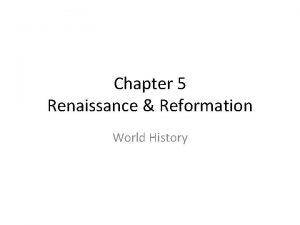 Chapter 5 Renaissance Reformation World History RENAISSANCE 1350