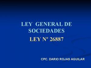 LEY GENERAL DE SOCIEDADES LEY N 26887 CPC