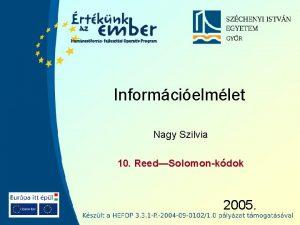 Informcielmlet Nagy Szilvia 10 ReedSolomonkdok 2005 Szchenyi Informcielmlet