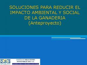 SOLUCIONES PARA REDUCIR EL IMPACTO AMBIENTAL Y SOCIAL