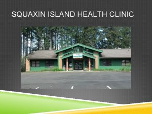 SQUAXIN ISLAND HEALTH CLINIC MEDICAL CLINIC Providers Carl