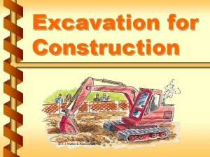 Excavation for Construction Industries engaged in excavation v