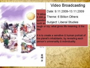 Video Broadcasting Date 9 11 2009 13 11