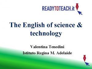 The English of science technology Valentina Tenedini Istituto