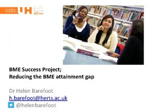BME Success Project Reducing the BME attainment gap