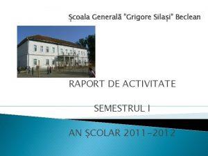 coala General Grigore Silai Beclean RAPORT DE ACTIVITATE