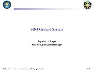 SDO Ground System Raymond J Pages SDO Ground