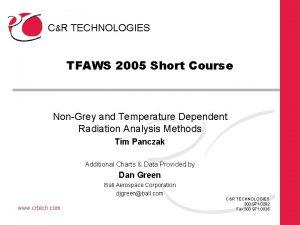 CR TECHNOLOGIES TFAWS 2005 Short Course NonGrey and