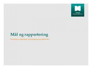 Ml og rapportering Forenkling mlretting konkretisering og effektivitet