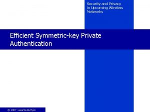 Security and Privacy in Upcoming Wireless Networks Efficient