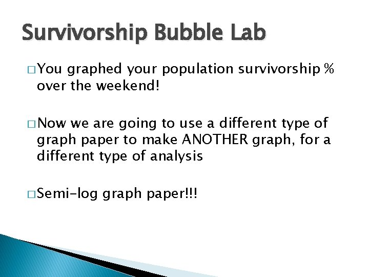 Survivorship Bubble Lab You graphed your population survivorship