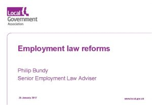 Employment law reforms Philip Bundy Senior Employment Law