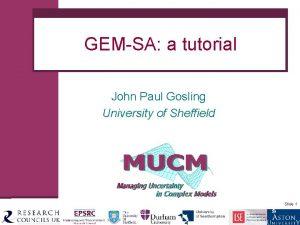 GEMSA a tutorial John Paul Gosling University of