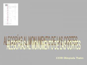 XXVIII Olimpiada Thales ALEGORAS AL MONUMENTO DE LAS