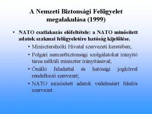 A Nemzeti Biztonsgi Felgyelet megalakulsa 1999 NATO csatlakozs