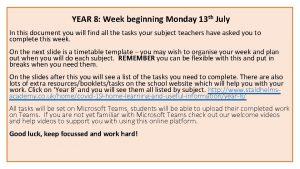 YEAR 8 Week beginning Monday 13 th July