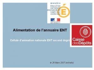 Alimentation de lannuaire ENT Cellule danimation nationale ENT