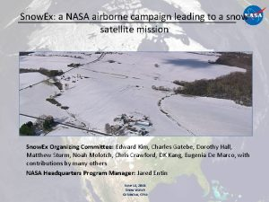 Snow Ex a NASA airborne campaign leading to