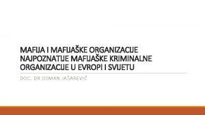 MAFIJA I MAFIJAKE ORGANIZACIJE NAJPOZNATIJE MAFIJAKE KRIMINALNE ORGANIZACIJE