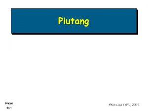 Piutang Materi 04 1 KrisAA YKPN 2009 Piutang