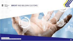 BREXIT AND BELGIAN CUSTOMS IntraEU trade versus trade