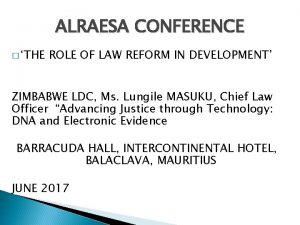 ALRAESA CONFERENCE THE ROLE OF LAW REFORM IN