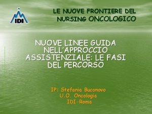 LE NUOVE FRONTIERE DEL NURSING ONCOLOGICO NUOVE LINEE