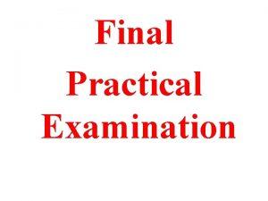 Final Practical Examination Practical exam Total 40 marks