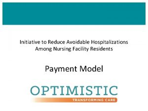 Initiative to Reduce Avoidable Hospitalizations Among Nursing Facility