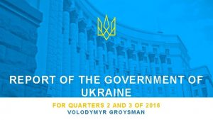 REPORT OF THE GOVERNMENT OF UKRAINE FOR QUARTERS
