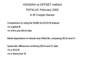 HESSIAN vs OFFSET method PDF 4 LHC February