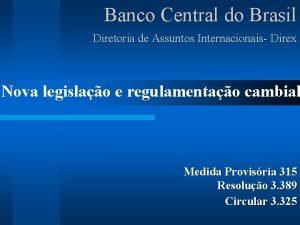 Banco Central do Brasil Diretoria de Assuntos Internacionais