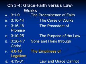 Ch 3 4 GraceFaith versus Law Works A