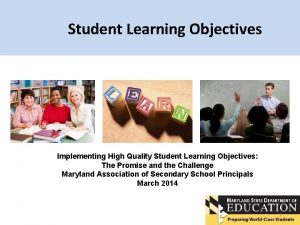 Student Learning Objectives Implementing High Quality Student Learning