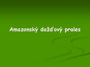 Amazonsk daov prales Amazonsk prales m rozlohu viac