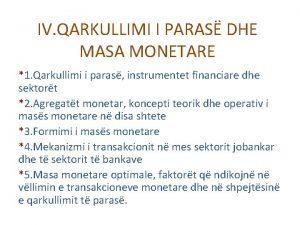 IV QARKULLIMI I PARAS DHE MASA MONETARE 1