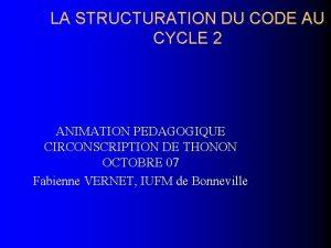 LA STRUCTURATION DU CODE AU CYCLE 2 ANIMATION