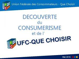 Union Fdrale des Consommateurs Que Choisir DECOUVERTE du