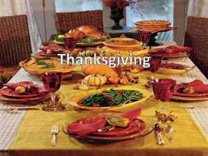 Thanksgiving Today families celebrate Thanksgiving by eating together