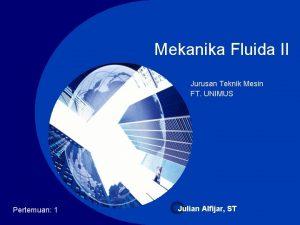 Company LOGO Mekanika Fluida II Jurusan Teknik Mesin