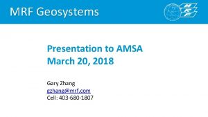 MRF Geosystems Presentation to AMSA March 20 2018