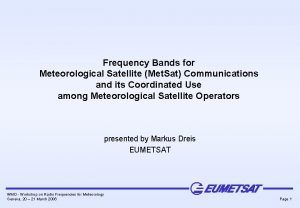 Frequency Bands for Meteorological Satellite Met Sat Communications