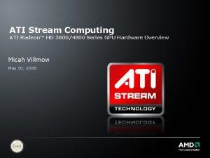 ATI Stream Computing ATI Radeon HD 38004800 Series